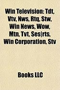 Win Television: Tdt, Vtv, Nws, Rtq, Stw, Win News, Wow, Mtn, Tvt, Ses-Rts, Win Corporation, Stv