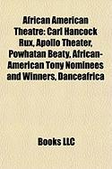 African American Theatre: Carl Hancock Rux, Apollo Theater, Powhatan Beaty, African-American Tony Nominees and Winners, Danceafrica