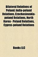 Bilateral Relations of Poland: India-Poland Relations, Czechoslovakia-Poland Relations, North Korea - Poland Relations, Cyprus-Poland Relations