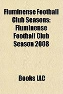 Fluminense Football Club Seasons: Fluminense Football Club Season 2008