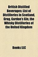 British Distilled Beverages: List of Distilleries in Scotland, Grog, Gordon's Gin, the Whisky Distilleries of the United Kingdom