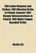 1981 Labor Disputes and Strikes: 1981 Warning Strike in Poland, Summer 1981 Hunger Demonstrations in Poland, 1981 Major League Baseball Strike