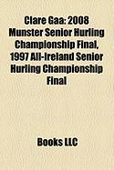 Clare Gaa: 2008 Munster Senior Hurling Championship Final, 1997 All-Ireland Senior Hurling Championship Final