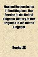 Fire and Rescue in the United Kingdom: Fire Service in the United Kingdom, History of Fire Brigades in the United Kingdom