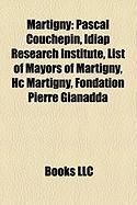 Martigny: Pascal Couchepin, Idiap Research Institute, List of Mayors of Martigny, Hc Martigny, Fondation Pierre Gianadda