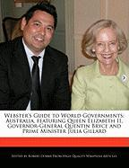 Webster's Guide to World Governments: Australia, Featuring Queen Elizabeth II, Governor-General Quentin Bryce and Prime Minister Julia Gillard - Marley, Ben; Dobbie, Robert