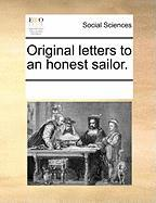 Original Letters to an Honest Sailor. - Multiple Contributors, See Notes