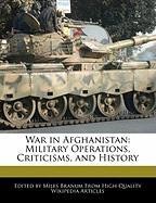 War in Afghanistan: Military Operations, Criticisms, and History - Wright, Eric; Branum, Miles