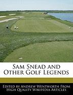 Sam Snead and Other Golf Legends - Wentworth, Andrew