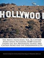 The Movie Franchises, Vol. 56: Captain Nemo Series Including 20,000 Leagues Under the Sea, Mysterious Island, and Captain Nemo and the Underwater Cit