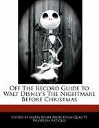 Off the Record Guide to Walt Disney's the Nightmare Before Christmas - Risma, Maria