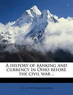 A History of Banking and Currency in Ohio Before the Civil War .. - Huntington, C. C. B. 1873