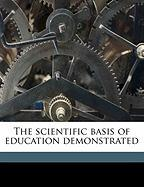 The Scientific Basis of Education Demonstrated - Hecker, John