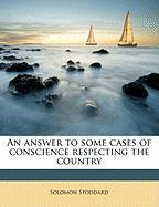 An Answer to Some Cases of Conscience Respecting the Country - Stoddard, Solomon