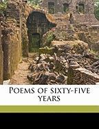 Poems of Sixty-Five Years - Channing, William Ellery; Sanborn, F. B. 1831-1917