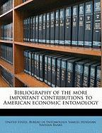 Bibliography of the More Important Contributions to American Economic Entomology - Banks, Nathan; Henshaw, Samuel