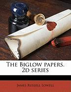 The Biglow Papers. 2D Series - Lowell, James Russell