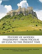 History of Modern Philosophy: From Nicolas of Cusa to the Present Time