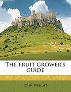 The Fruit Grower's Guide