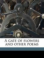 A Gate of Flowers and Other Poems - O'Hagan, Thomas