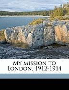 My Mission to London, 1912-1914