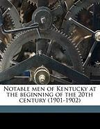 Notable Men of Kentucky at the Beginning of the 20th Century (1901-1902) - La Bree, Ben Ed