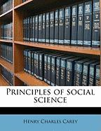 Principles of Social Science - Carey, Henry Charles