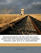 Reminiscences of My Life in Camp with the 33d United States Colored Troops, Late 1st S. C. Volunteers - Taylor, Susie King