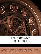 Remarks and Collections - Hearne, Thomas; Doble, Charles Edward; Rannie, David Watson