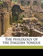 The Philology of the English Tongue - Earle, John
