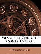 Memoir of Count de Montalembert .. - Oliphant