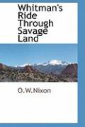 Whitman's Ride Through Savage Land - O. W. Nixon