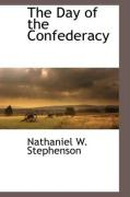The Day of the Confederacy - Stephenson, Nathaniel W.