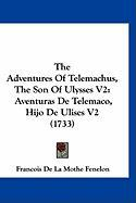 The Adventures of Telemachus, the Son of Ulysses V2: Aventuras de Telemaco, Hijo de Ulises V2 (1733)