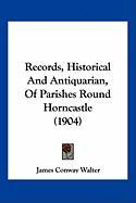 Records, Historical and Antiquarian, of Parishes Round Horncastle (1904) - Walter, James Conway