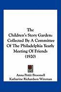 The Children's Story Garden: Collected by a Committee of the Philadelphia Yearly Meeting of Friends (1920)