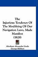The Injurious Tendency of the Modifying of Our Navigation Laws, Made Manifest (1828) - Lindo, Abraham Alexandre