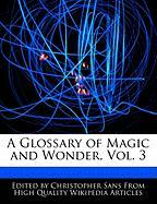 A Glossary of Magic and Wonder, Vol. 3 - Sans, Christopher