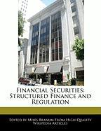 Financial Securities: Structured Finance and Regulation
