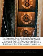 The Armchair Guide to Horror, Fantasy, and Science Fiction: 35th Annual Saturn Awards, Featuring Eagle Eye, the Incredible Hulk, Jumper, Iron Man, Han - Dobbie, Robert