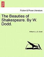 The Beauties of Shakespeare. by W. Dodd.