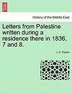 Letters from Palestine Written During a Residence There in 1836, 7 and 8.