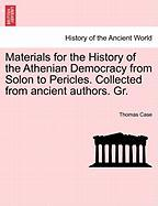 Materials for the History of the Athenian Democracy from Solon to Pericles. Collected from Ancient Authors. Gr.