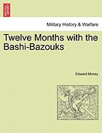 Twelve Months with the Bashi-Bazouks