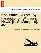 Rookstone. a Novel. by the Author of