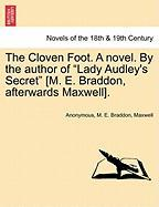 "The Cloven Foot. a Novel. by the Author of ""Lady Audley's Secret"" [M. E. Braddon, Afterwards Maxwell]."