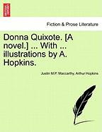 Donna Quixote. [A Novel.] ... with ... Illustrations by A. Hopkins. - MacCarthy, Justin; Hopkins, Arthur