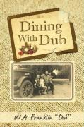 Dining with Dub - W. a.