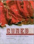 Cured: Slow Techniques for Flavoring Meat, Fish and Vegetables