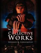 The Collective Works of Benjamin N. Carrasquillo - Carrasquillo, Benjamin N.